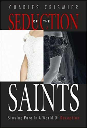 Seduction of the Saints by Chuck Crismier