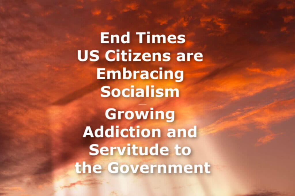 End Times Socialism and Bondage